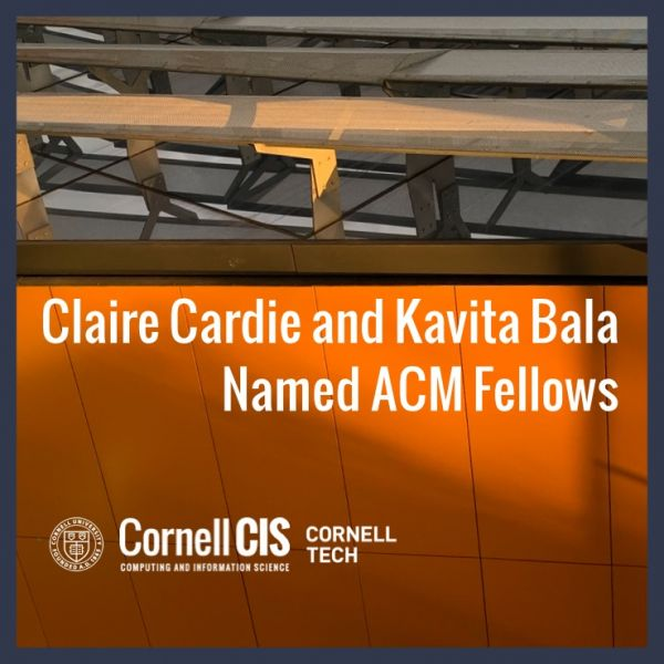 Kavita Bala and Claire Cardie chosen as ACM Fellows